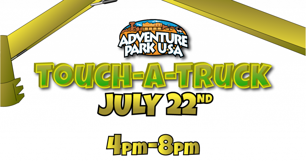 Touch-a-Truck July 22nd 4pm-8pm